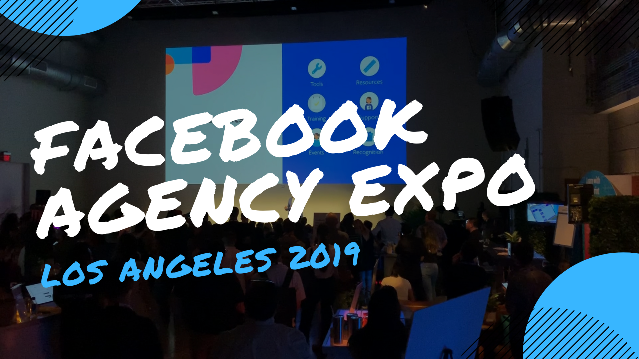 An Inside Look at the Facebook Agency Expo